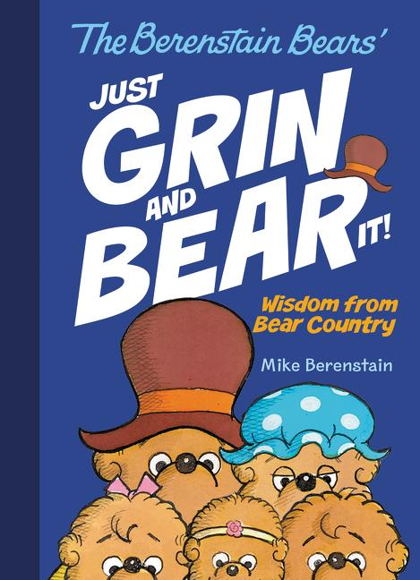 Just Grin and Bear It!: Wisdom from Bear Country