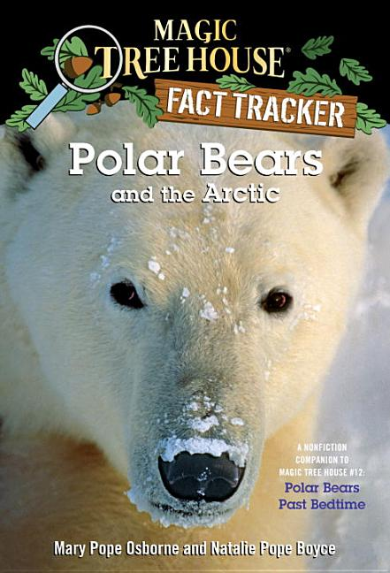 Polar Bears and the Arctic: A Companion to Polar Bears Past Bedtime