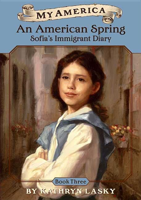 An American Spring: Sofia's Immigrant Diary