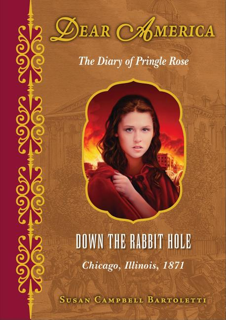 Down the Rabbit Hole: The Diary of Pringle Rose: Chicago, Illinois, 1871