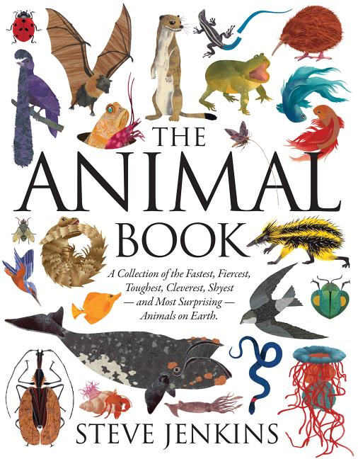 Animal Book, The: A Collection of the Fastest, Fiercest, Toughest ...