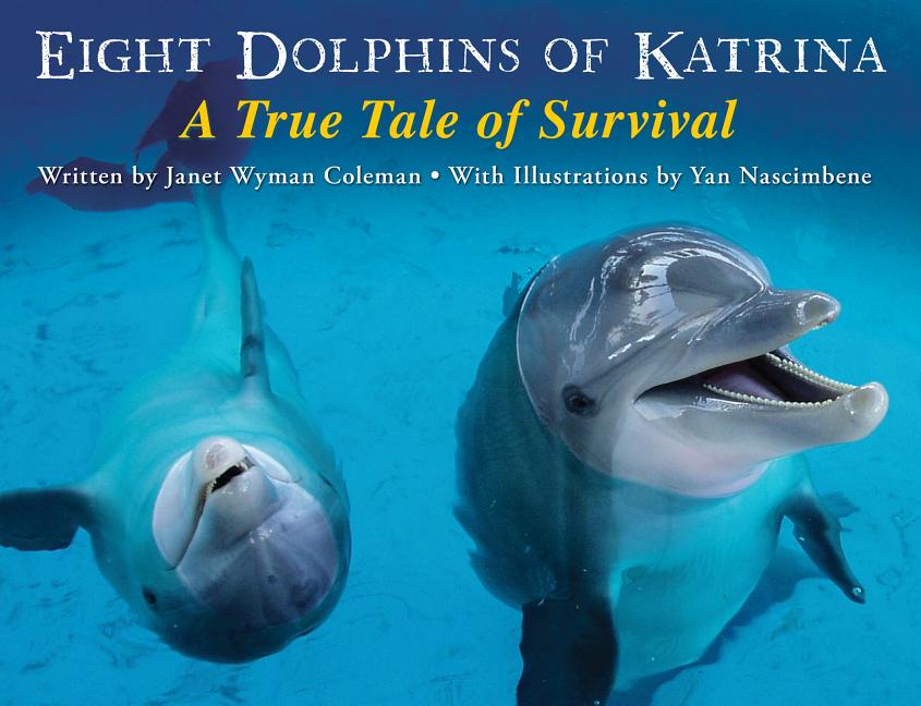 Eight Dolphins of Katrina: A True Tale of Survival