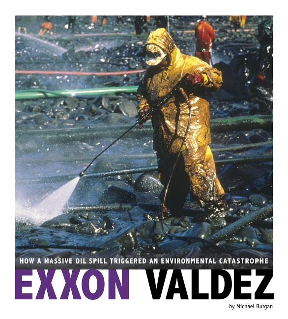 Exxon Valdez: How a Massive Oil Spill Triggered an Environmental Catastrophe