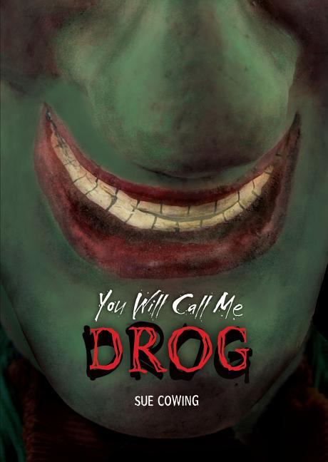 You Will Call Me Drog