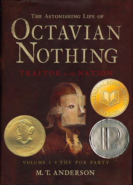 The Astonishing Life of Octavian Nothing, Traitor to the Nation: Volume I, The Pox Party