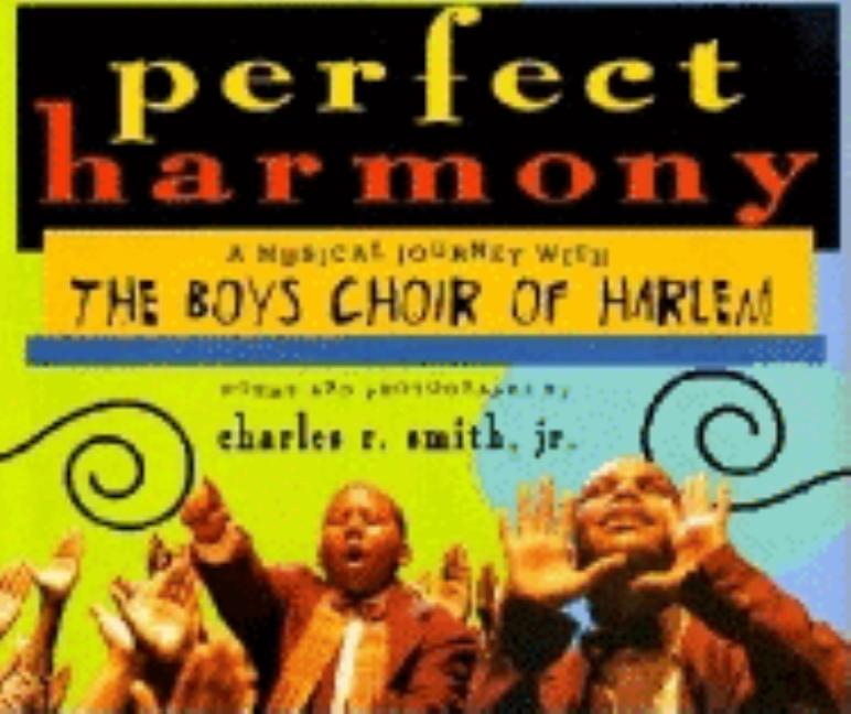 Perfect Harmony: A Musical Journey with the Boys Choir of Harlem
