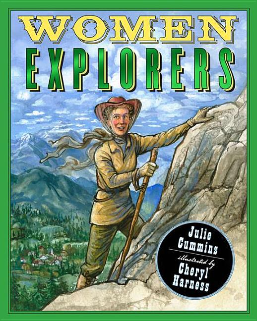 Women Explorers: Perils, Pistols, and Petticoats
