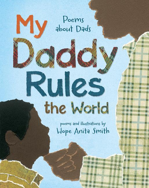My Daddy Rules the World: Poems about Dads
