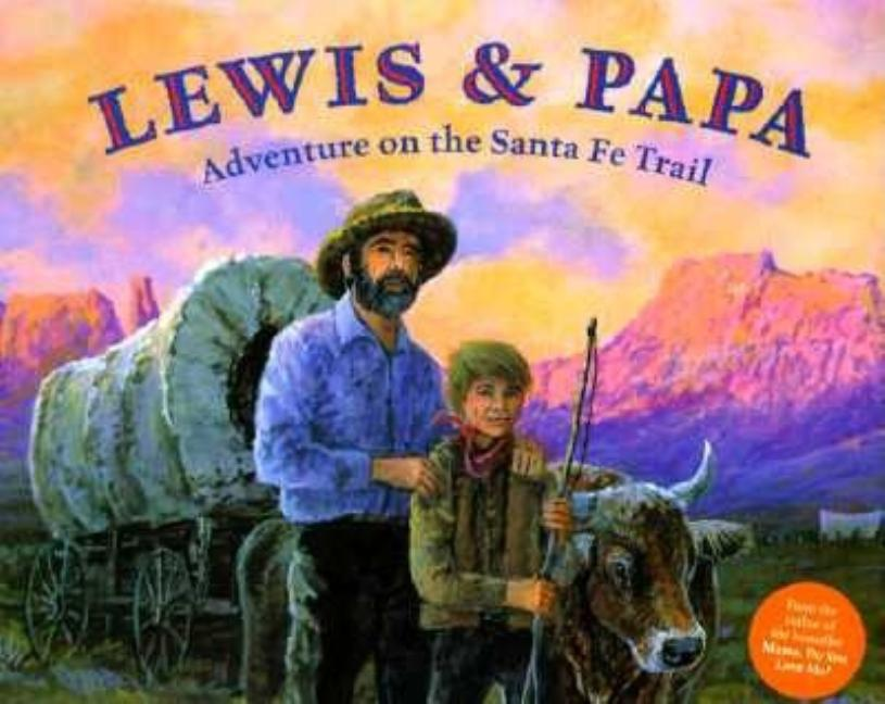 Lewis and Papa: Adventure on the Santa Fe Trail