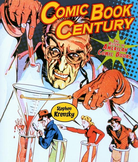 Comic Book Century: The History of American Comic Books