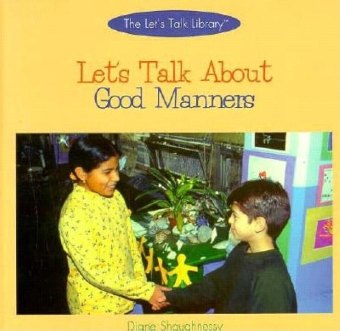Let's Talk about Good Manners