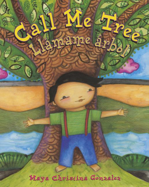Call Me Tree / Llámame arbol
