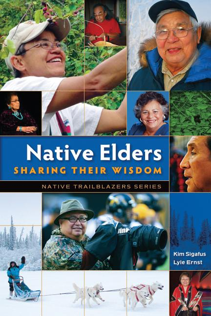Native Elders: Sharing Their Wisdom
