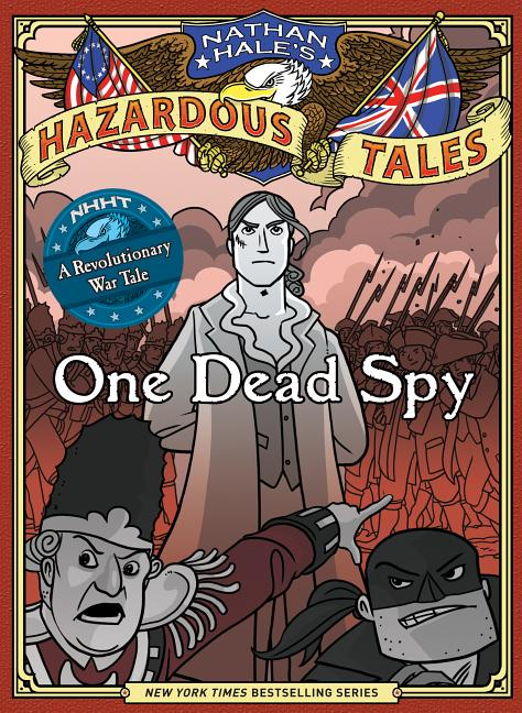One Dead Spy: A Revolutionary War Tale