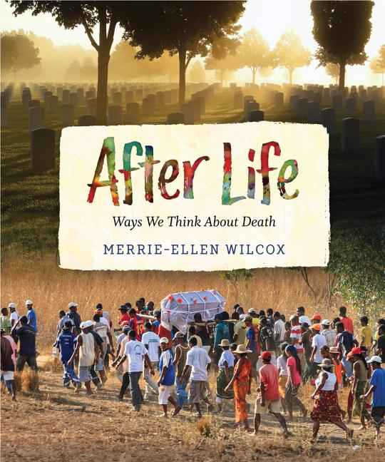 After Life: Ways We Think about Death