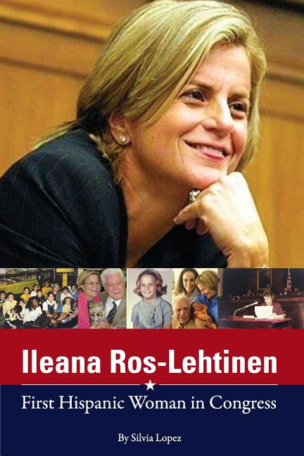 Ileana Ros-Lehtinen: First Hispanic Woman in Congress