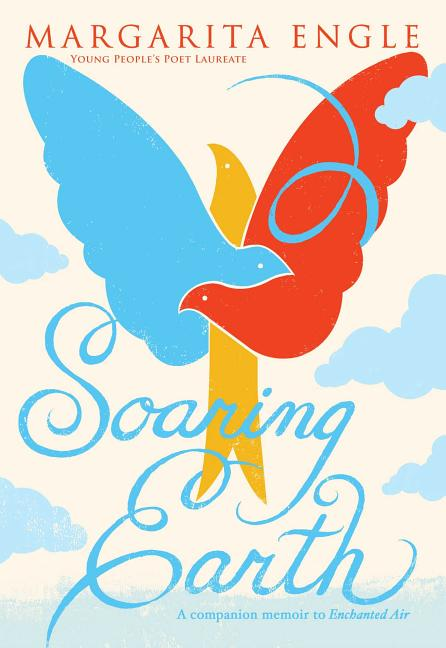 Soaring Earth: A Companion Memoir to Enchanted Air