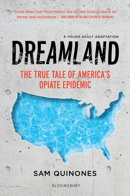 Dreamland: The True Tale of America's Opiate Epidemic: Young Adult Adaptation