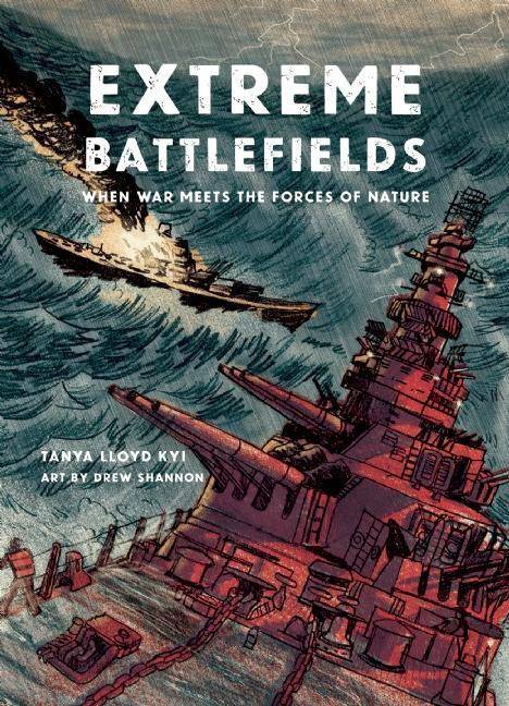 Extreme Battlefields: When War Meets the Forces of Nature