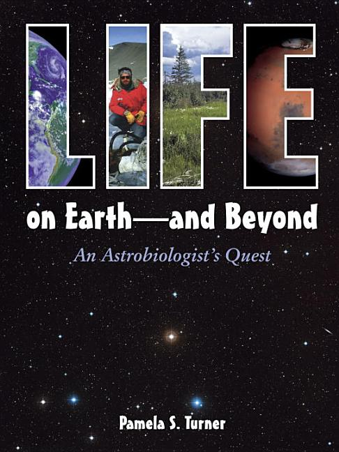 Life on Earth - And Beyond: An Astrobiologist's Quest