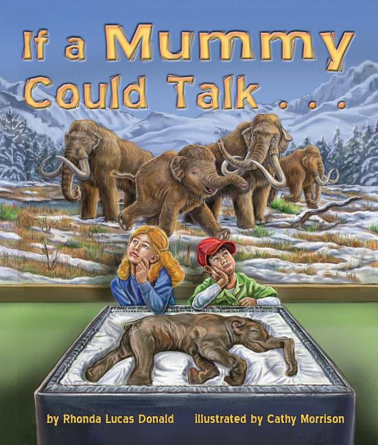 If a Mummy Could Talk...