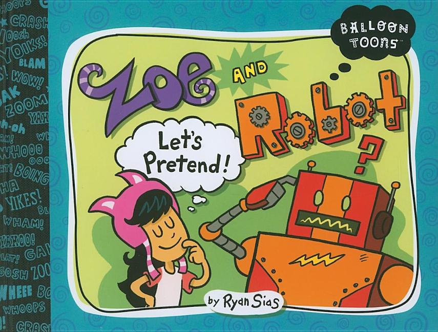 Zoe and Robot: Let's Pretend