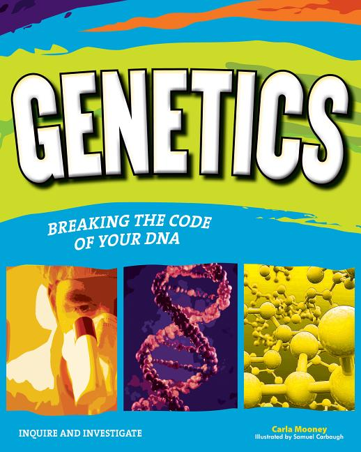Genetics: Breaking the Code of Your DNA