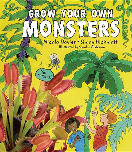 Grow Your Own Monsters