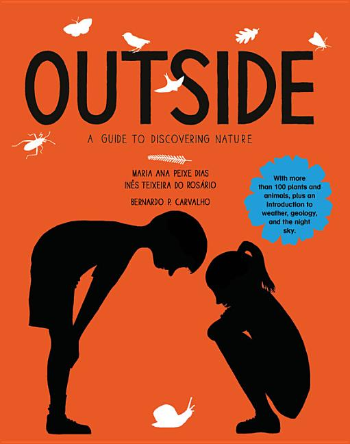 Outside: A Complete Guide to Discovering Nature