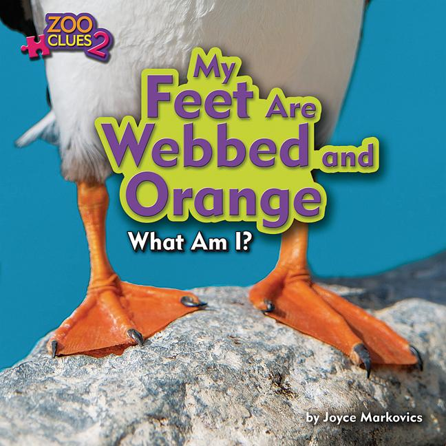 My Feet Are Webbed and Orange: What am I?
