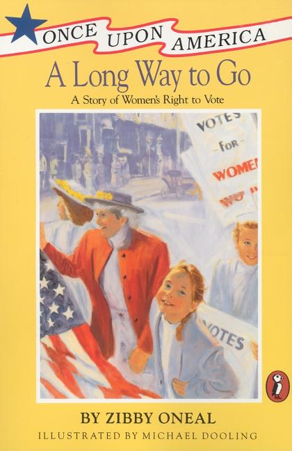 A Long Way to Go: A Story of Women's Right to Vote