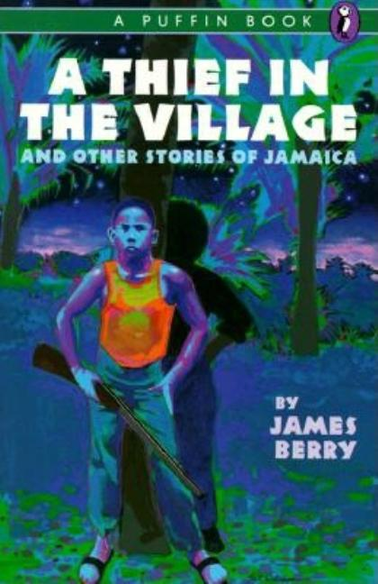 A Thief in the Village: And Other Stories of Jamaica