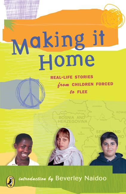 Making It Home: Real-Life Stories from Children Forced to Flee