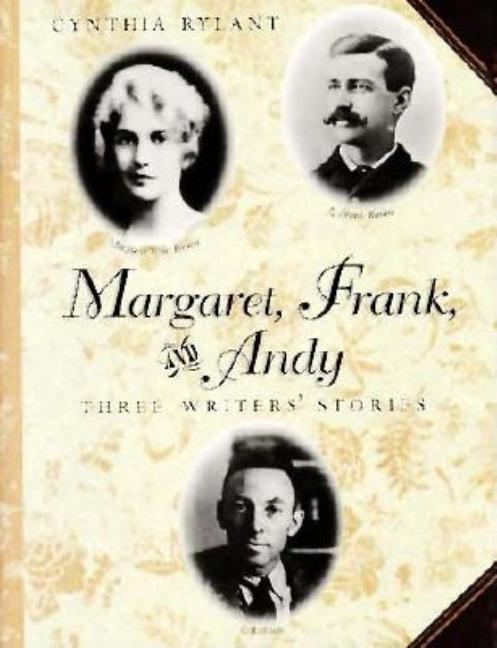 Margaret, Frank, and Andy: Three Writers' Stories