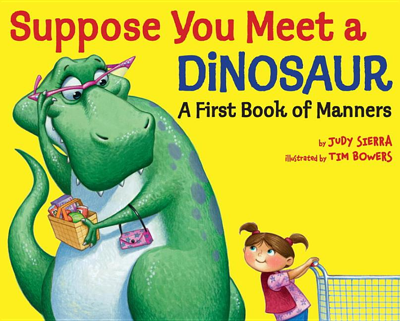 Suppose You Meet a Dinosaur: A First Book of Manners