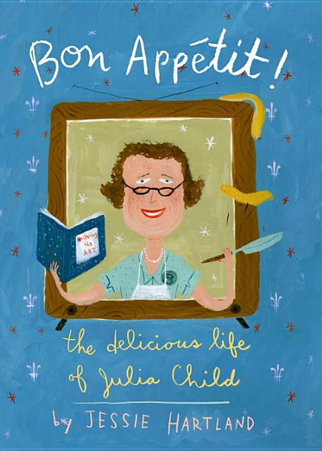 Bon Appetit!: The Delicious Life of Julia Child