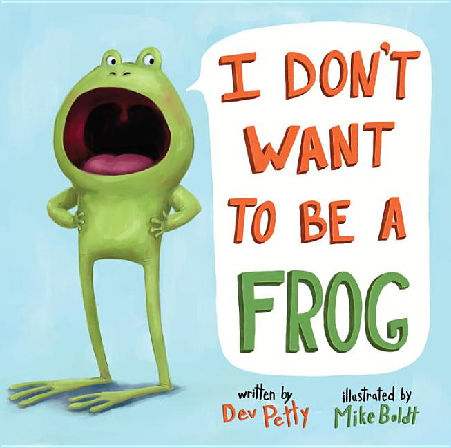 I Don't Want to Be a Frog