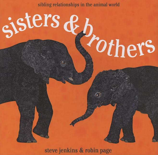 Sisters & Brothers: Sibling Relationships in the Animal World