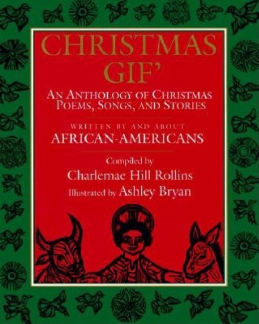 Christmas Gif': An Anthology of Christmas Poems, Songs, and Stories Written by African-Americans