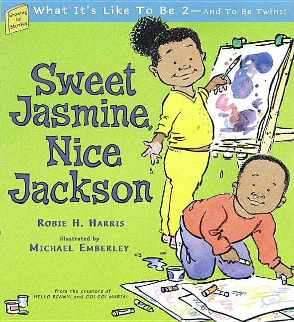 Sweet Jasmine!  Nice Jackson!: What It's Like to be 2--And to be Twins!
