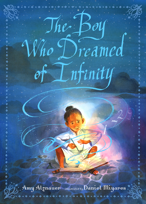 The Boy Who Dreamed of Infinity: A Tale of the Genius Ramanujan