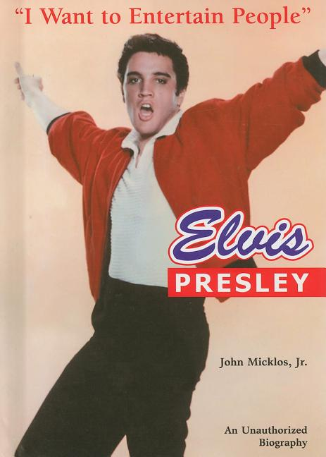 Elvis Presley: I Want to Entertain People