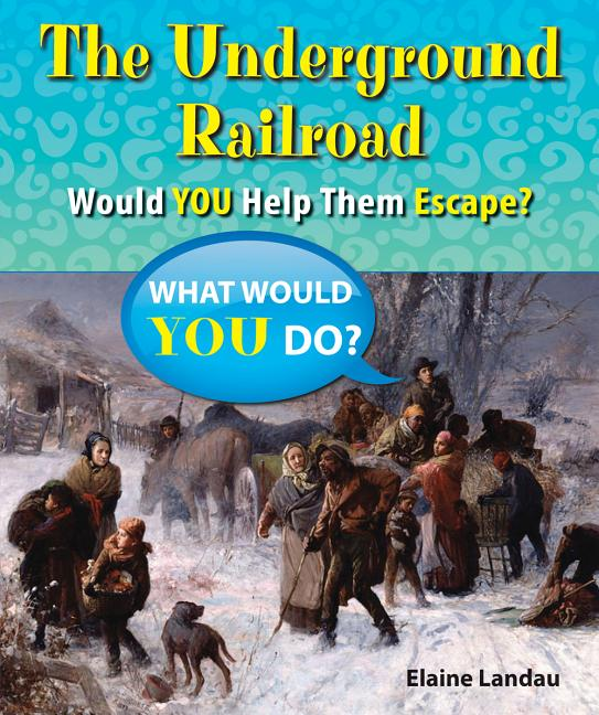 The Underground Railroad: Would You Help Them Escape?