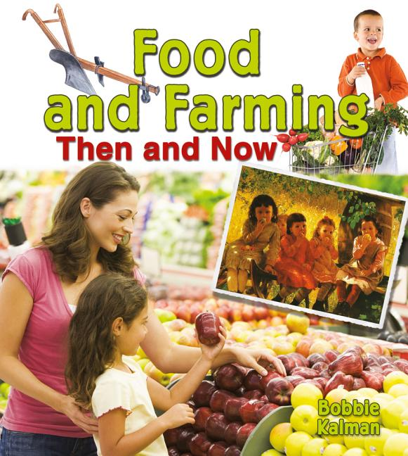 Food and Farming Then and Now