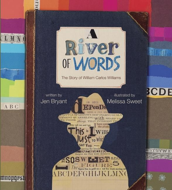 River of Words, A: The Story of William Carlos Williams