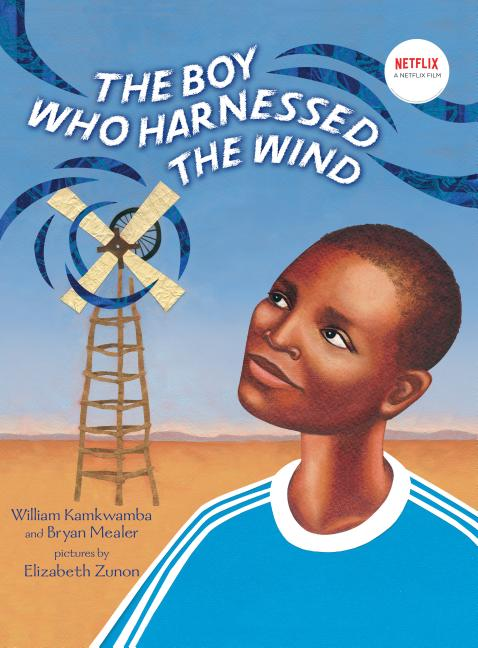 The Boy Who Harnessed the Wind (Picture Book Adaptation)