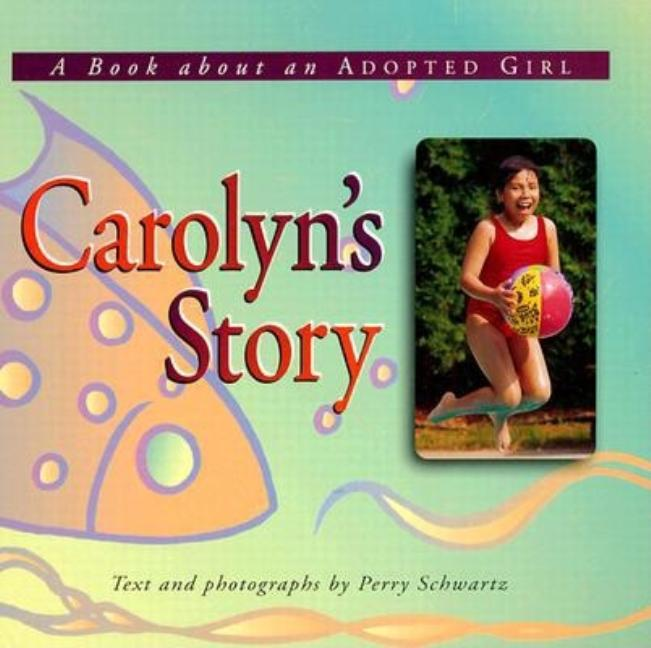 Carolyn's Story: A Book about an Adopted Girl