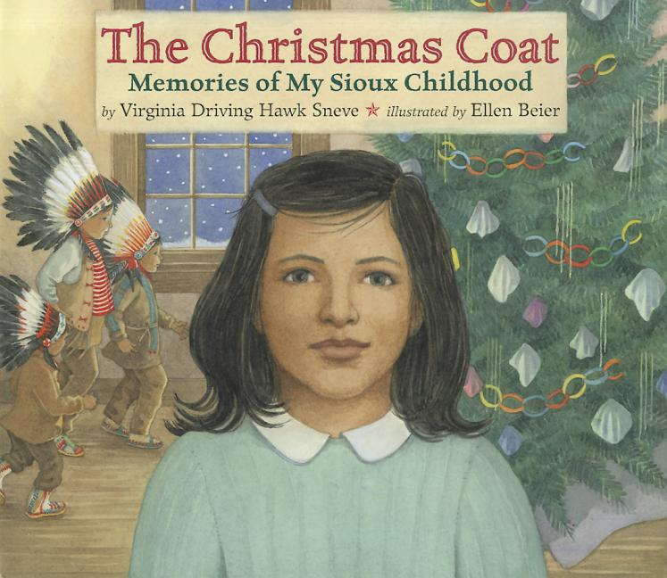 Christmas Coat, The: Memories of My Sioux Childhood