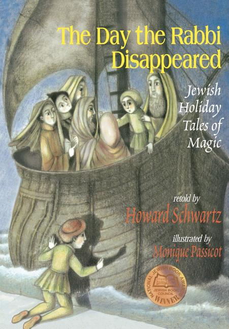 The Day the Rabbi Disappeared: Jewish Holiday Tales of Magic