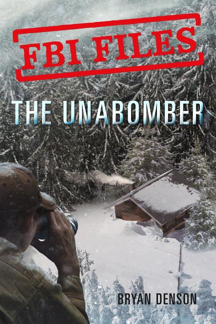The Unabomber: Agent Kathy Puckett and the Hunt for a Serial Bomber